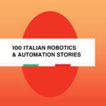 Storie di eccellenza italiana nel campo della robotica
